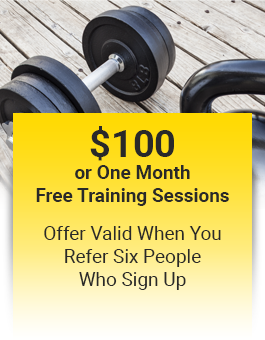 $100 or One Month Free Training Sessions - Offer Valid when You Refer Six People who Sign Up